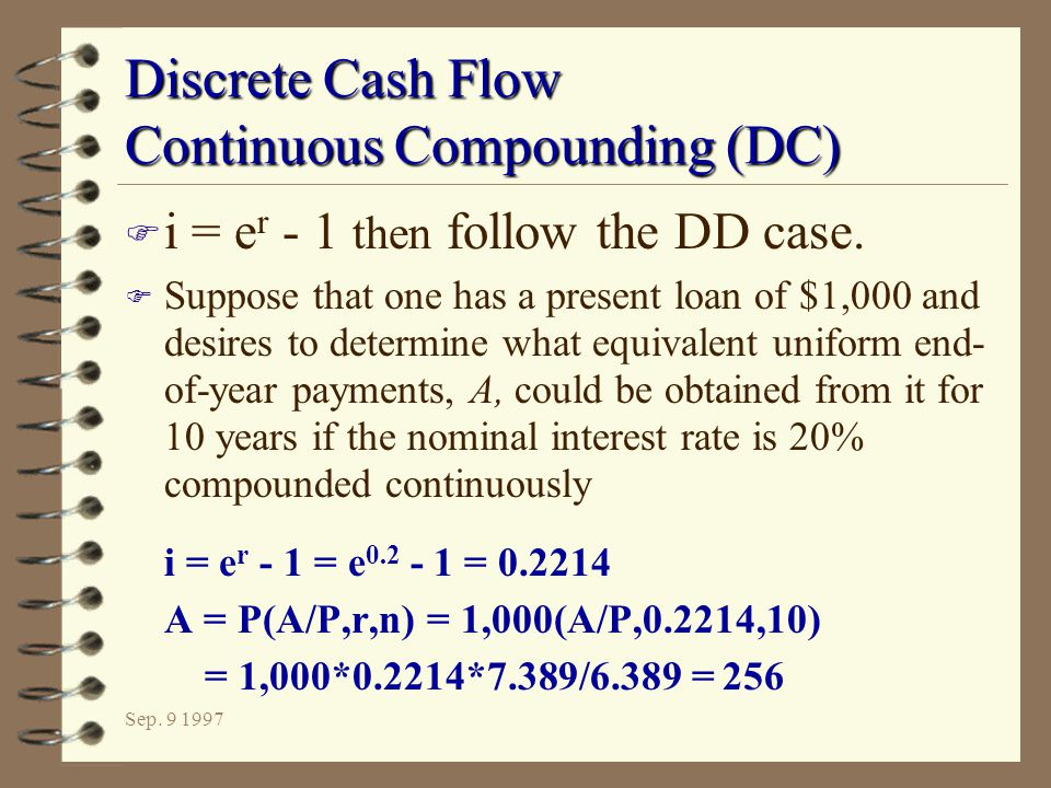 Discrete Cash Flow Continuous Compounding (DC)