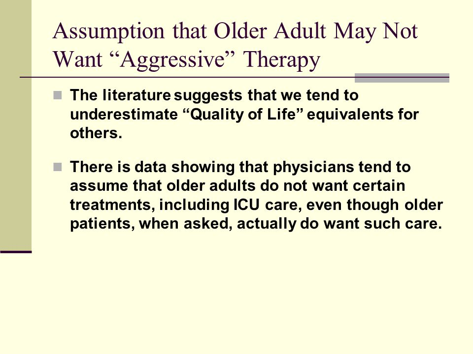 Assumption that Older Adult May Not Want Aggressive Therapy