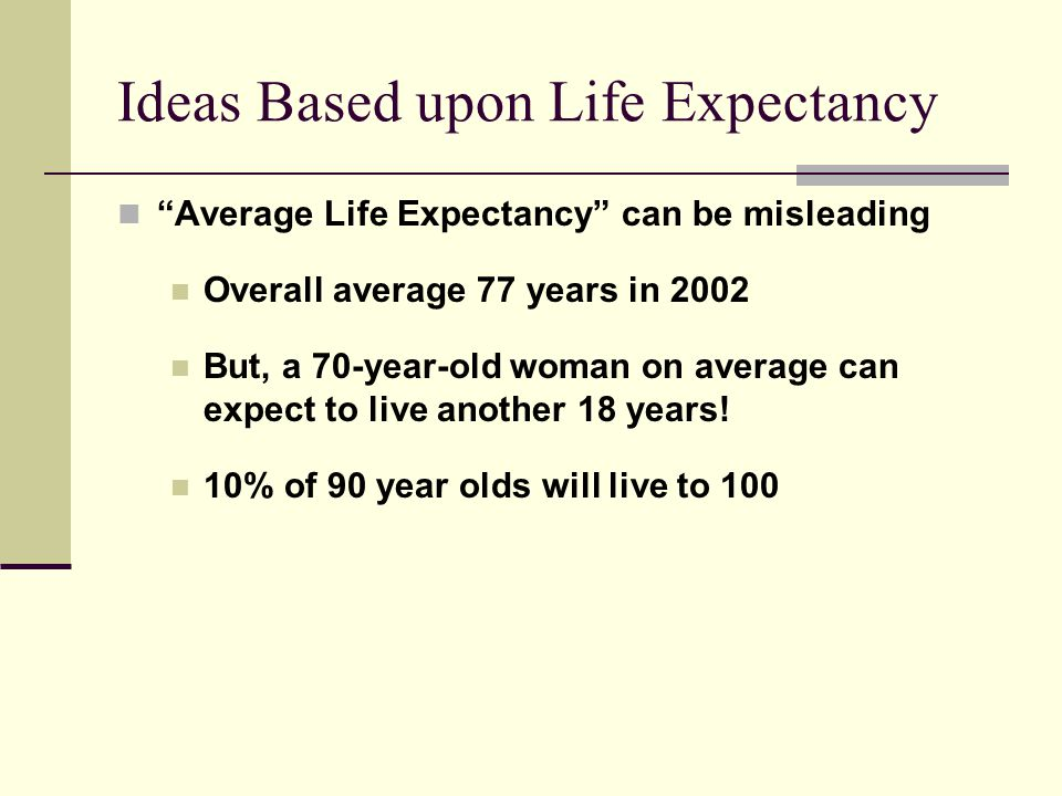 Ideas Based upon Life Expectancy