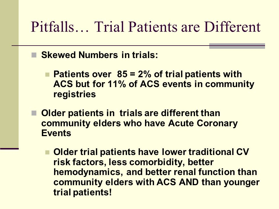 Pitfalls… Trial Patients are Different