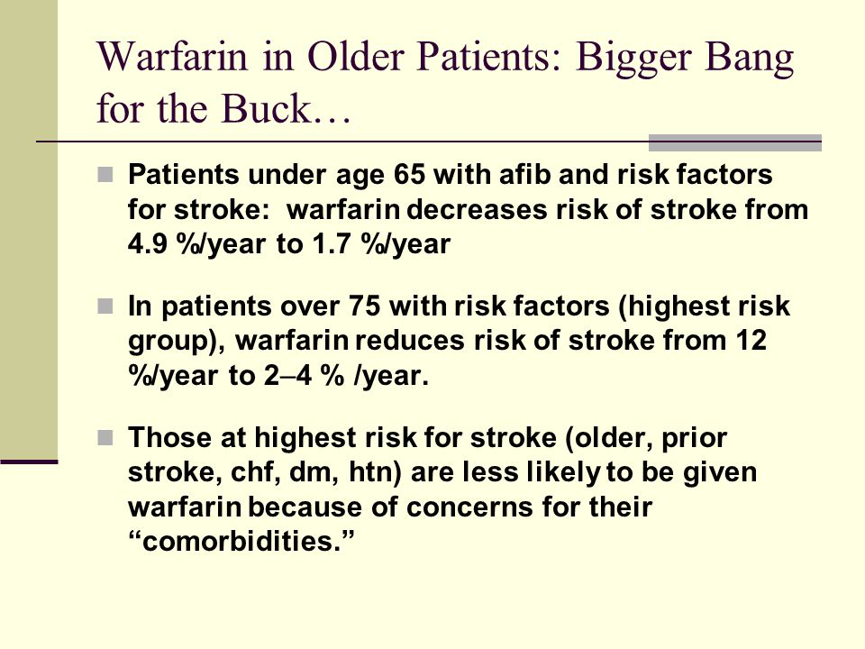 Warfarin in Older Patients: Bigger Bang for the Buck…