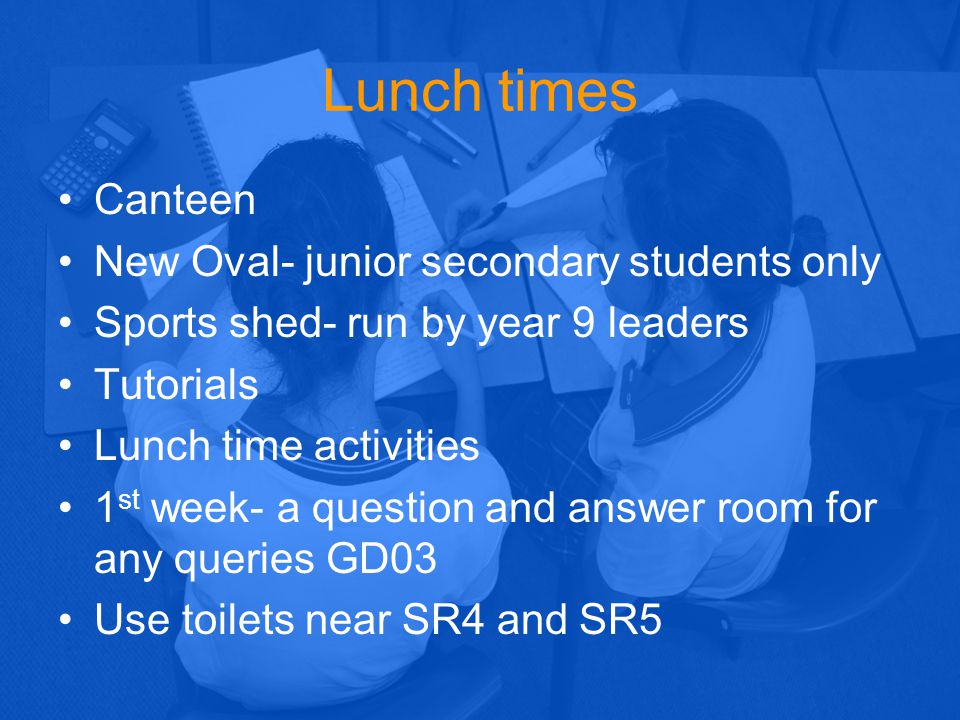 Lunch times Canteen New Oval- junior secondary students only