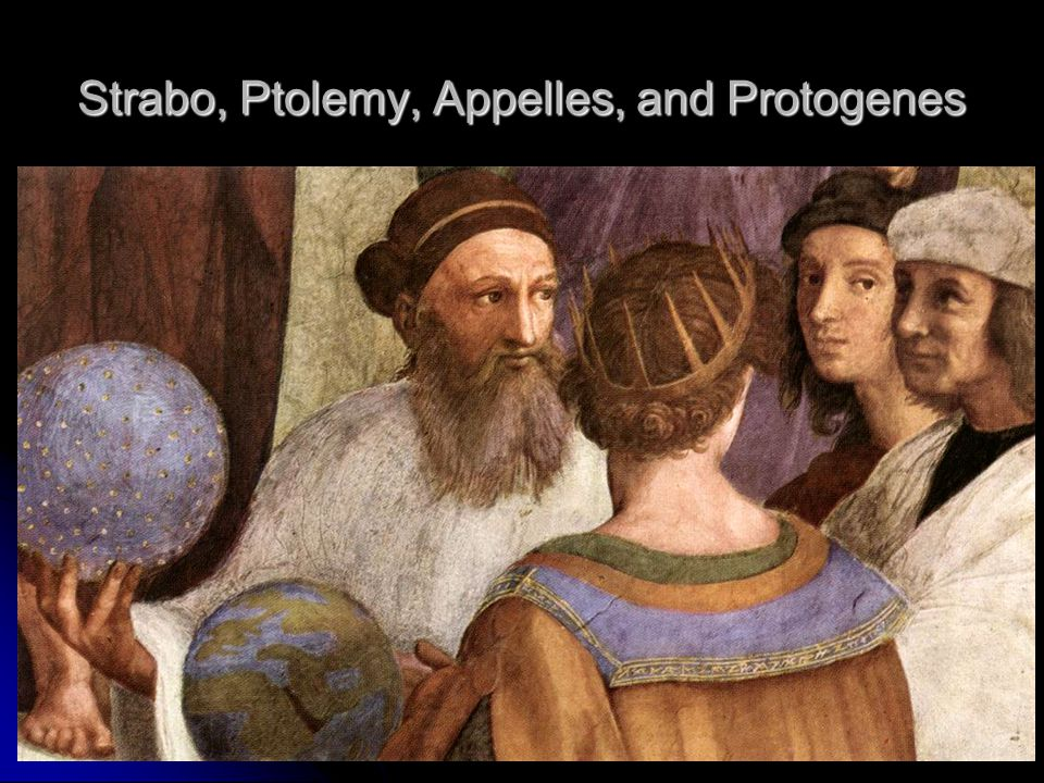 Strabo, Ptolemy, Appelles, and Protogenes