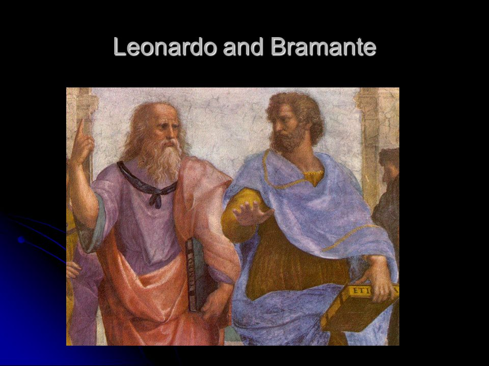 Leonardo and Bramante