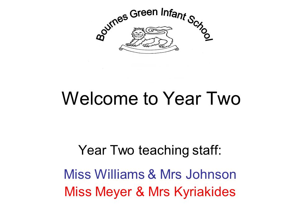 Welcome to Year Two Bournes Green Infant School