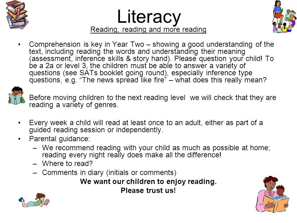 We want our children to enjoy reading.