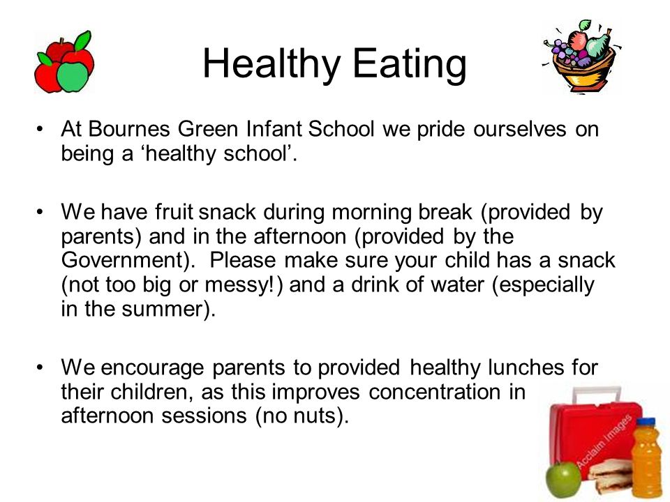 Healthy Eating At Bournes Green Infant School we pride ourselves on being a 'healthy school'.