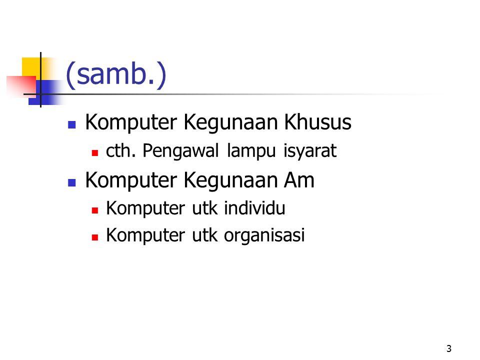 (samb.) Komputer Kegunaan Khusus Komputer Kegunaan Am