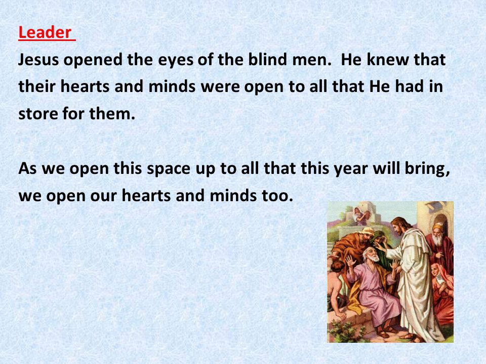 Leader Jesus opened the eyes of the blind men