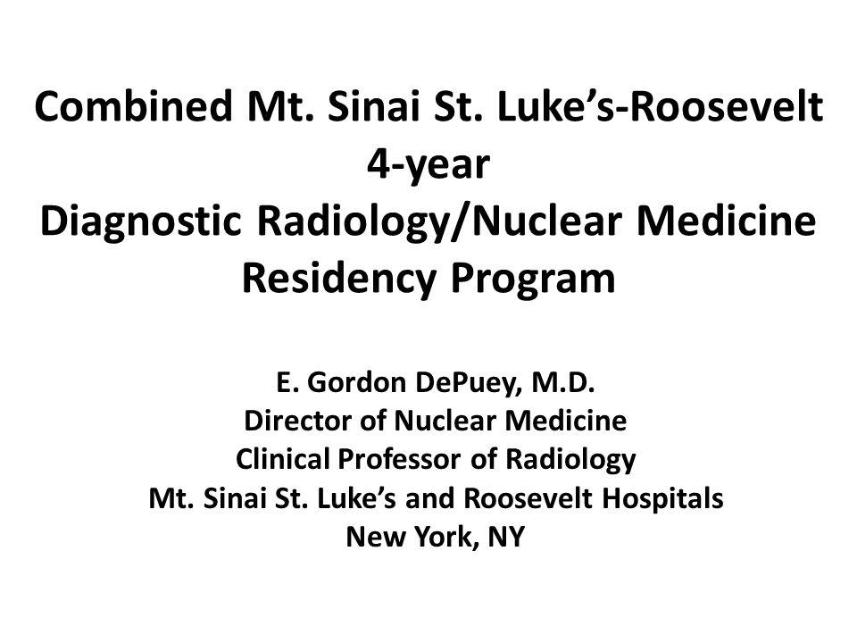 Combined Mt. Sinai St. Luke's-Roosevelt 4-year Diagnostic Radiology/Nuclear Medicine Residency Program