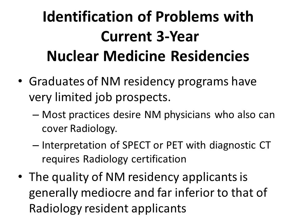 Identification of Problems with Current 3-Year Nuclear Medicine Residencies
