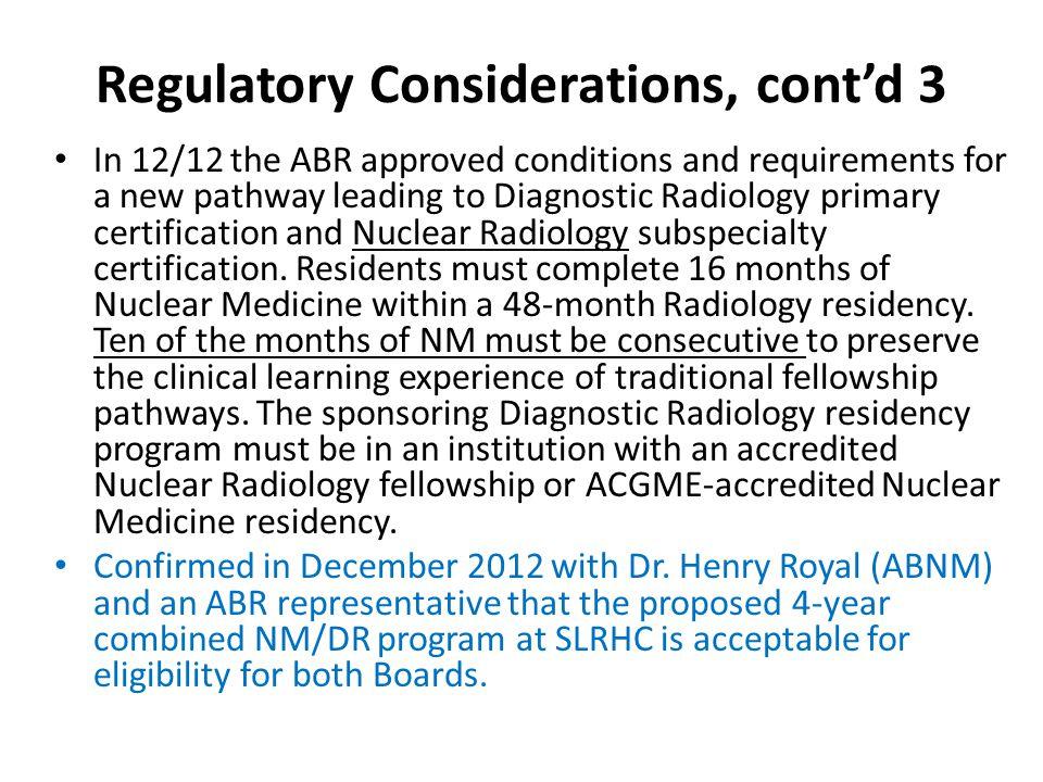 Regulatory Considerations, cont'd 3
