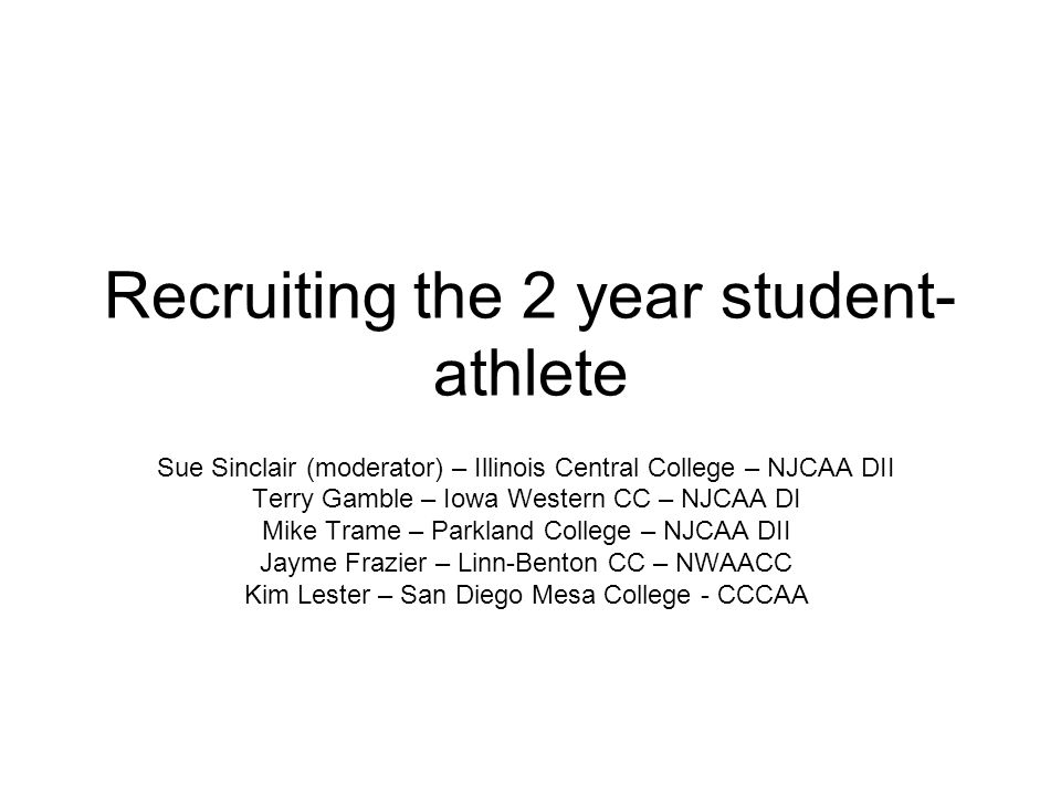 Recruiting the 2 year student-athlete