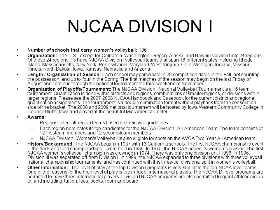 NJCAA DIVISION I Number of schools that carry women s volleyball: 106