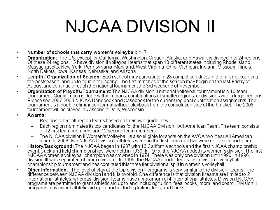 NJCAA DIVISION II Number of schools that carry women s volleyball: 117
