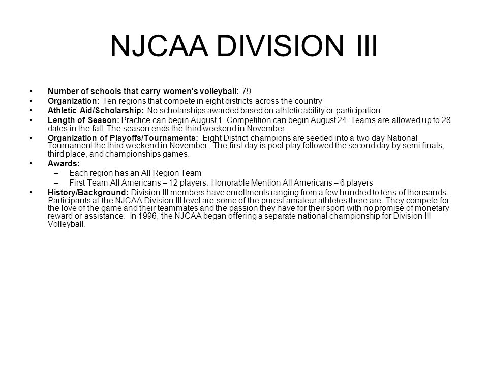 NJCAA DIVISION III Number of schools that carry women s volleyball: 79