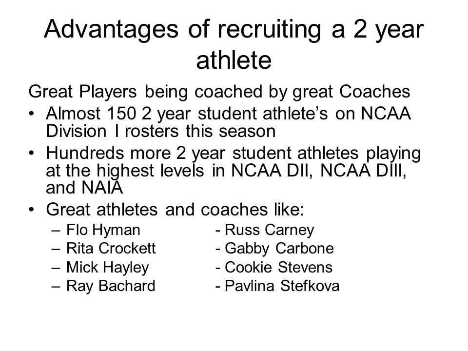Advantages of recruiting a 2 year athlete
