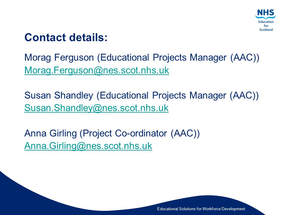 Contact details: Morag Ferguson (Educational Projects Manager (AAC))