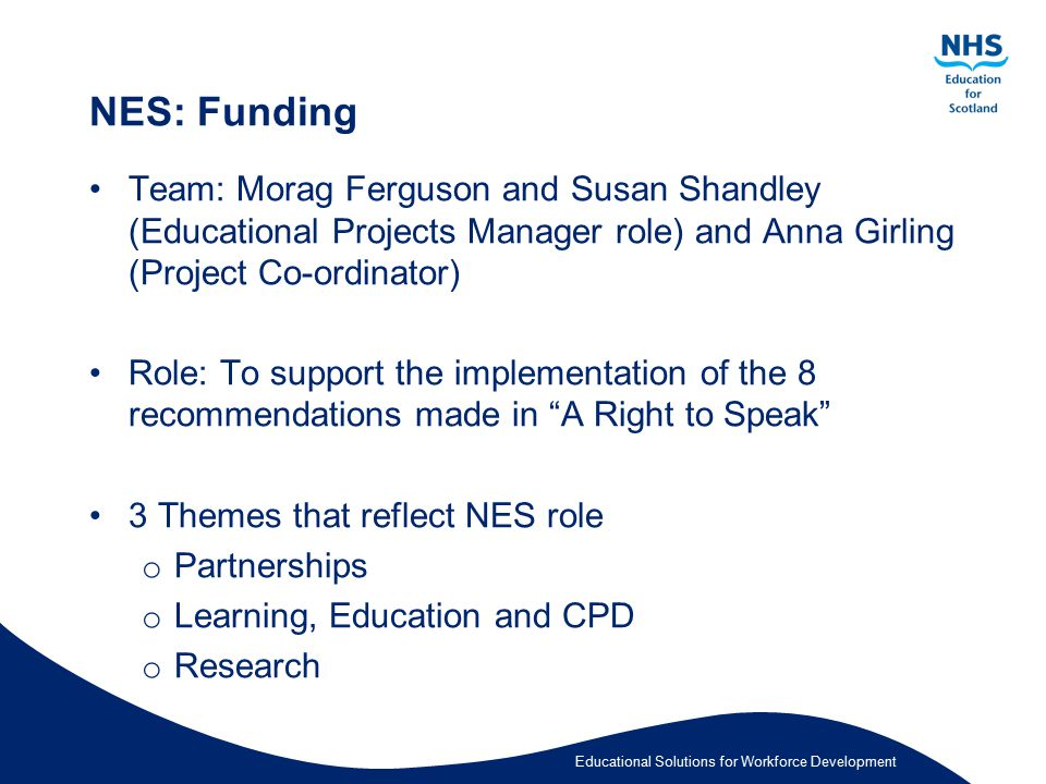 NES: Funding Team: Morag Ferguson and Susan Shandley (Educational Projects Manager role) and Anna Girling (Project Co-ordinator)