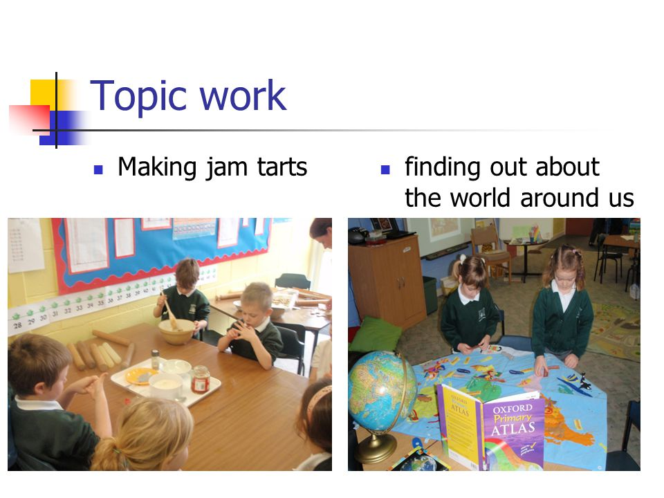 Topic work Making jam tarts finding out about the world around us