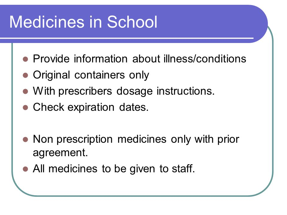 Medicines in School Provide information about illness/conditions