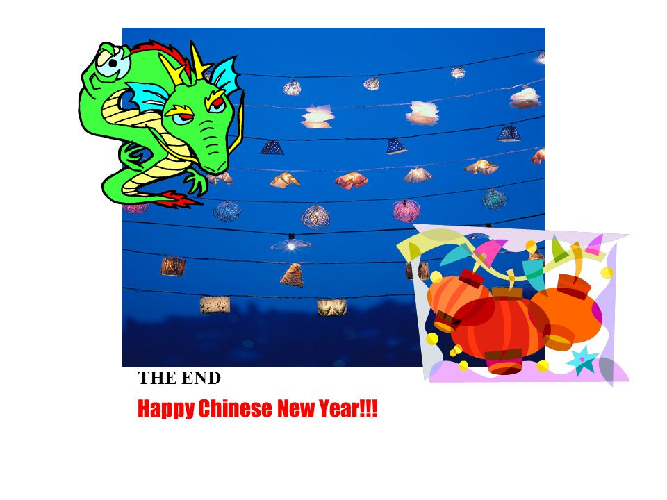 THE END Happy Chinese New Year!!!