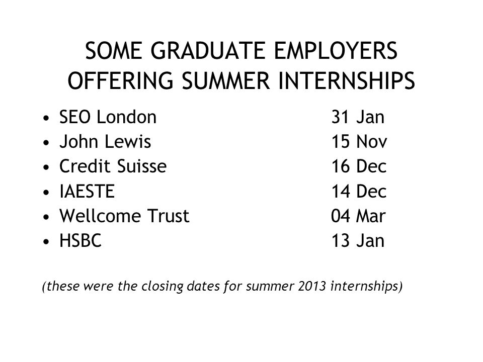 SOME GRADUATE EMPLOYERS OFFERING SUMMER INTERNSHIPS