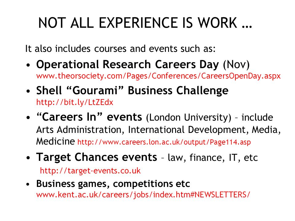 NOT ALL EXPERIENCE IS WORK …