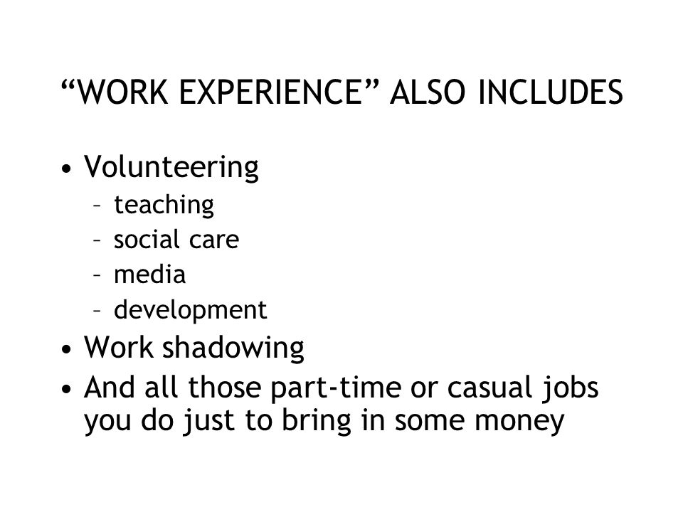 WORK EXPERIENCE ALSO INCLUDES