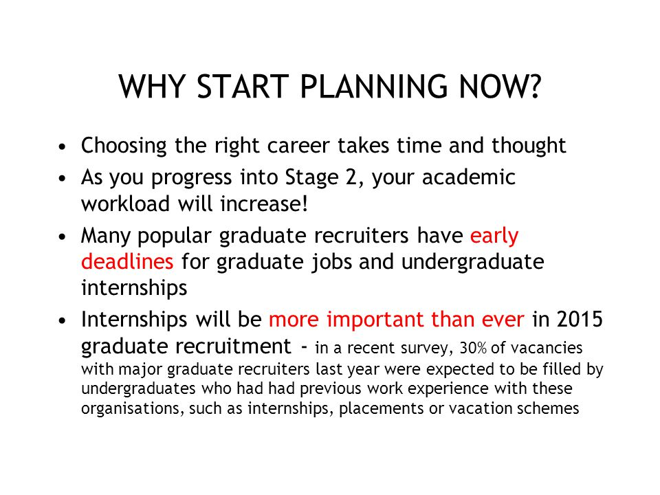 WHY START PLANNING NOW Choosing the right career takes time and thought. As you progress into Stage 2, your academic workload will increase!