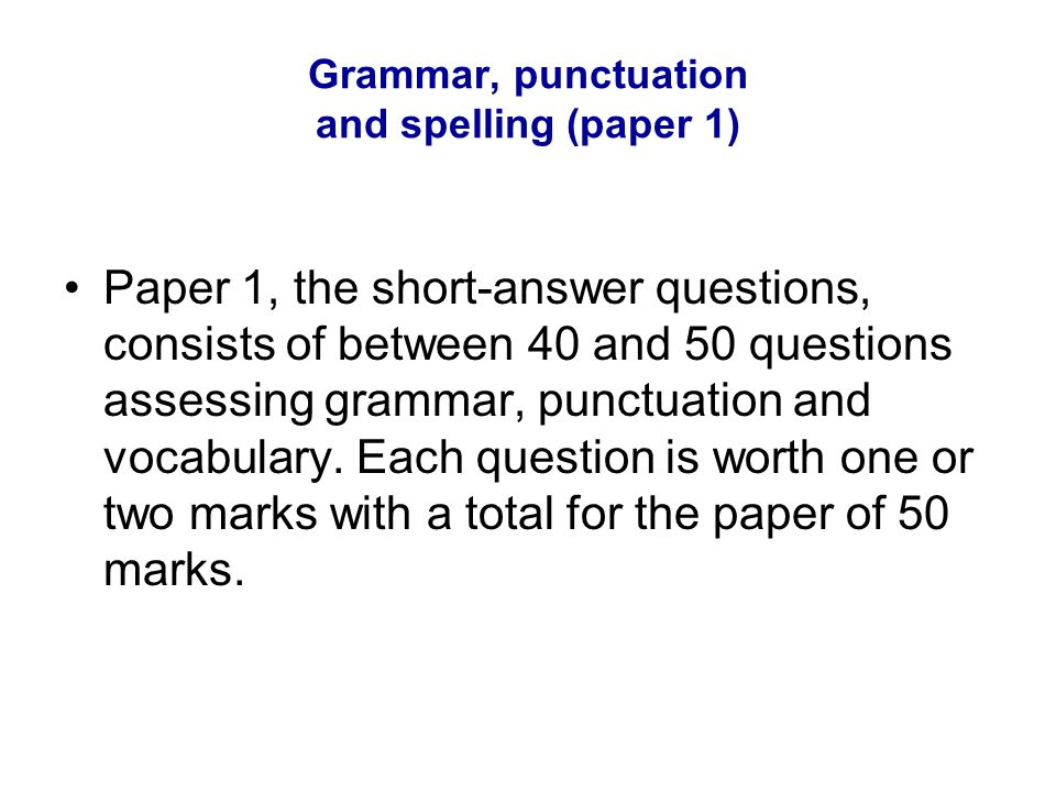 Grammar, punctuation and spelling (paper 1)