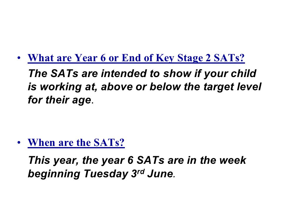 This year, the year 6 SATs are in the week beginning Tuesday 3rd June.