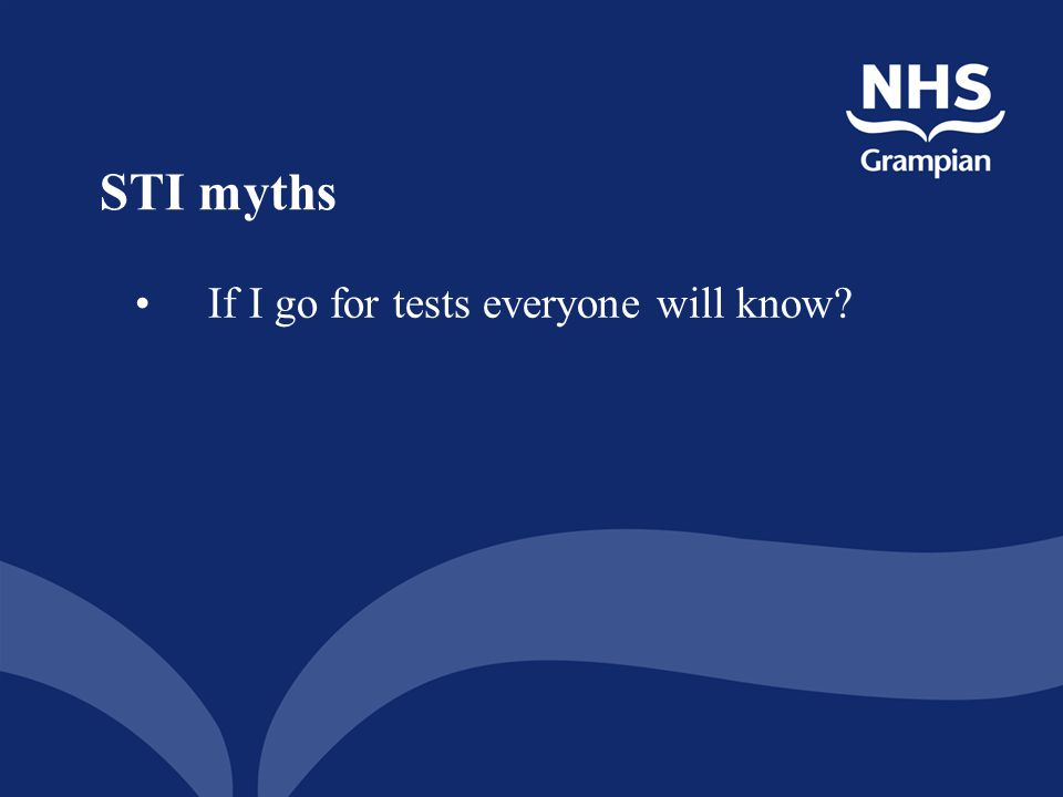 STI myths If I go for tests everyone will know Will they