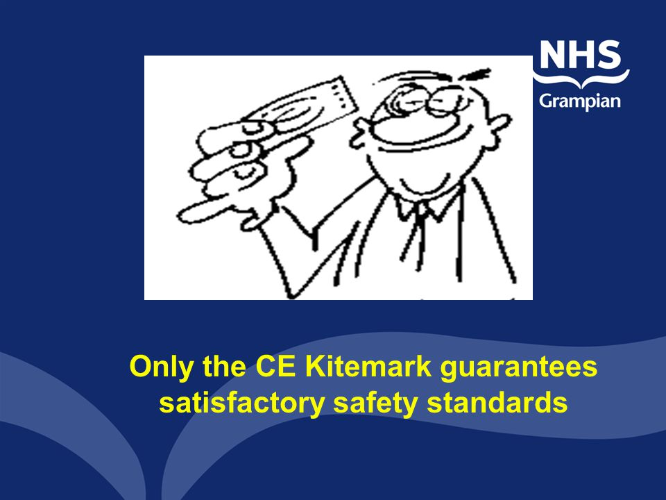Only the CE Kitemark guarantees satisfactory safety standards