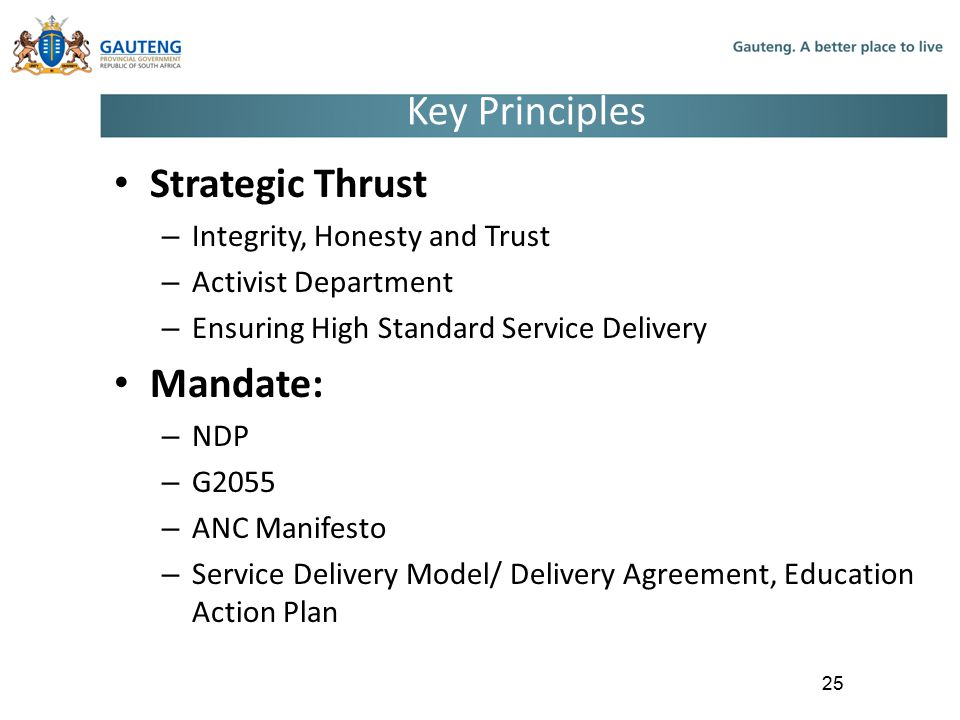 Key Principles Strategic Thrust Mandate: Integrity, Honesty and Trust