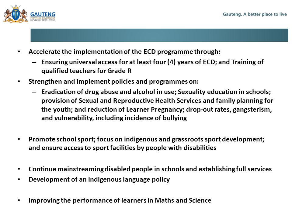 3. Mangaung Resolutions Accelerate the implementation of the ECD programme through:
