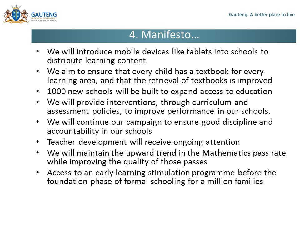 4. Manifesto… We will introduce mobile devices like tablets into schools to distribute learning content.