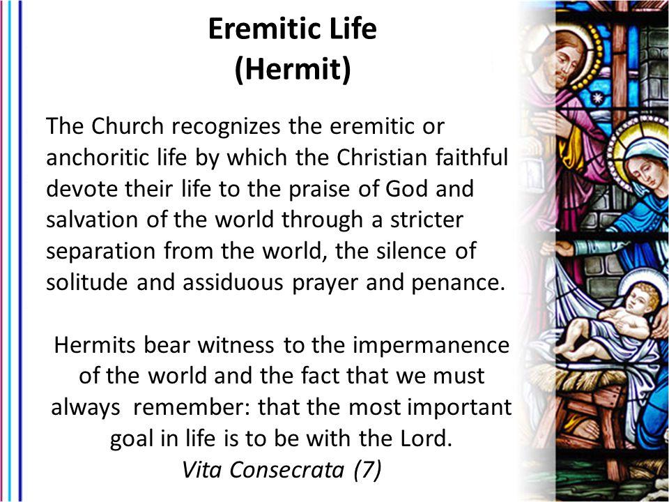 Eremitic Life (Hermit)