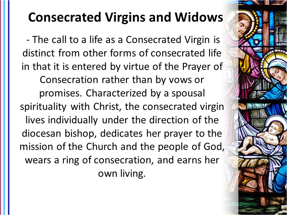 Consecrated Virgins and Widows