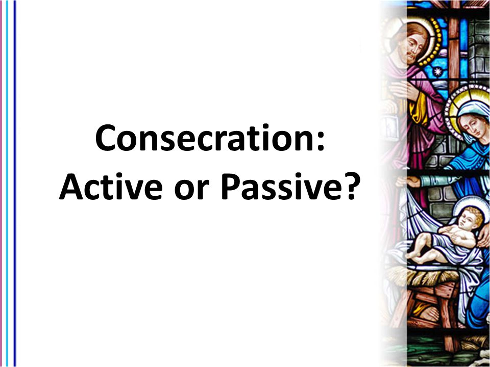 Consecration: Active or Passive
