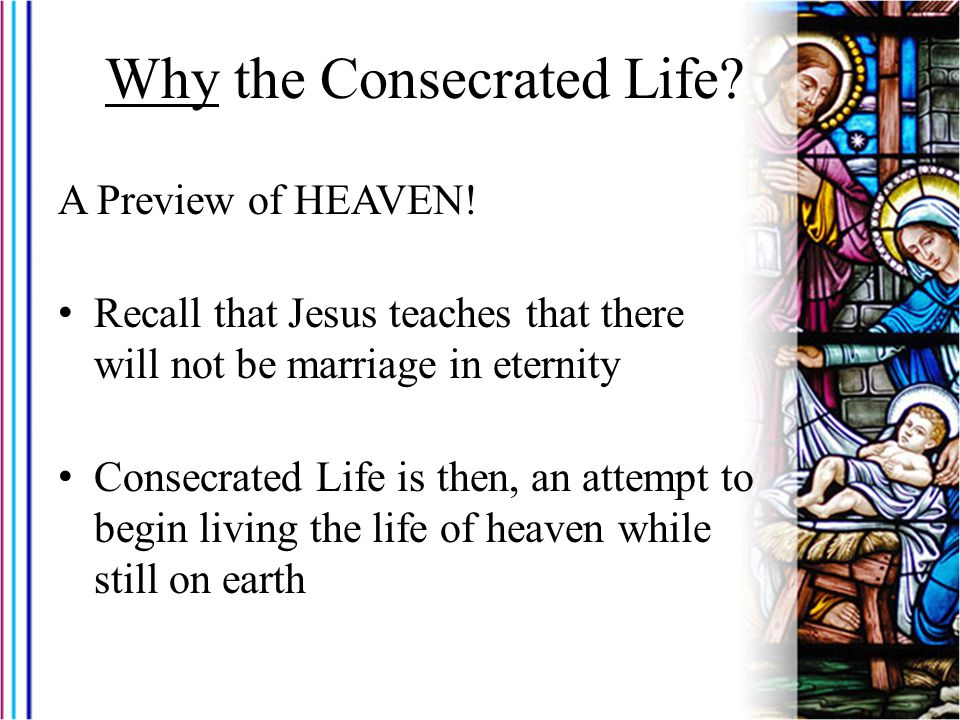 Why the Consecrated Life