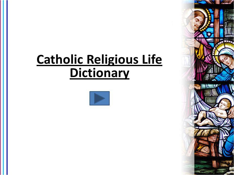 Catholic Religious Life Dictionary