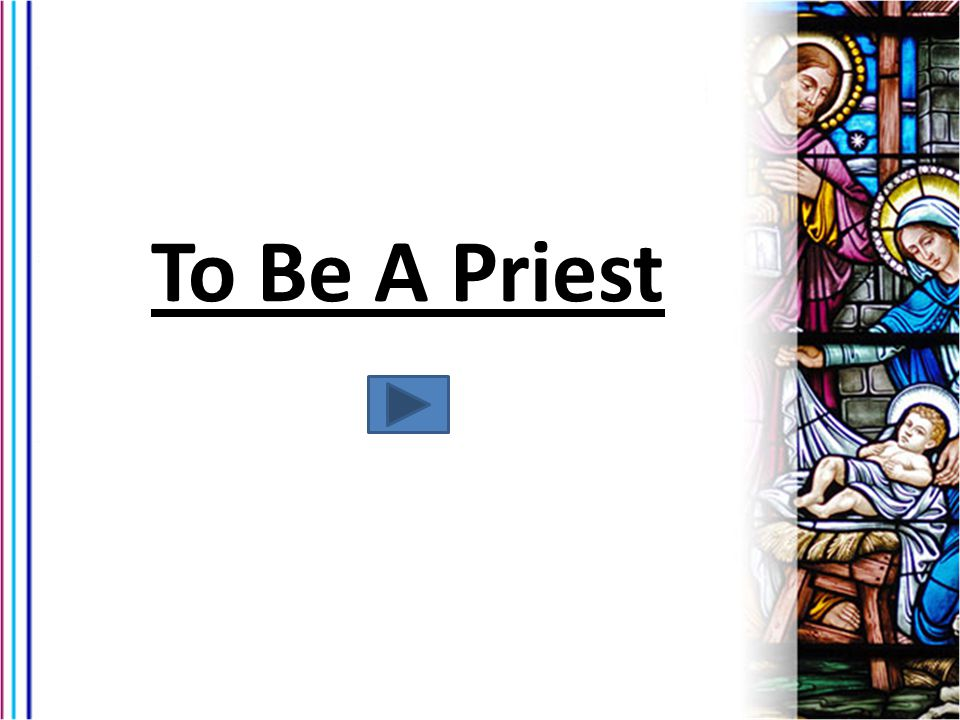 To Be A Priest