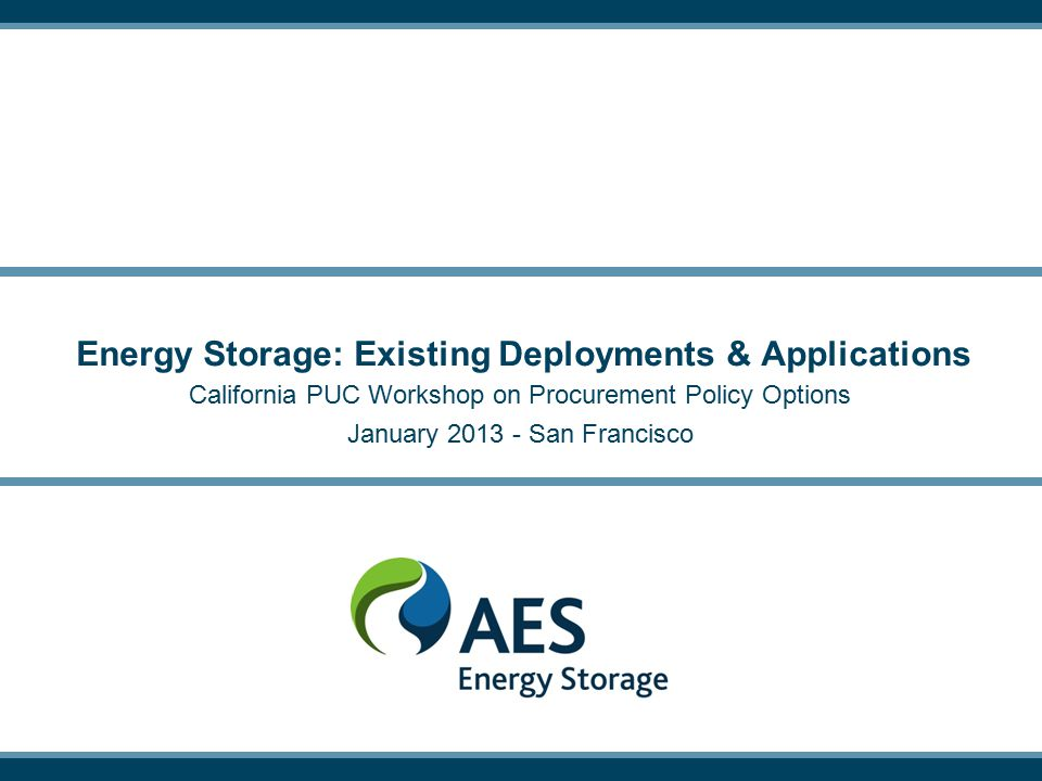 Energy Storage: Existing Deployments & Applications