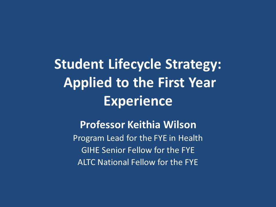 Student Lifecycle Strategy: Applied to the First Year Experience