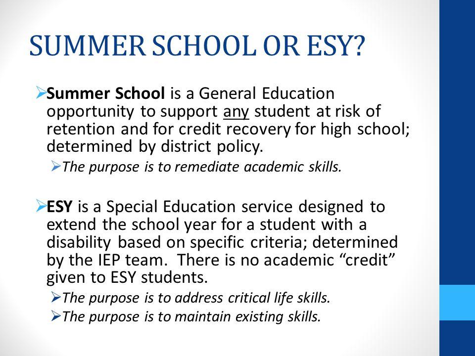 SUMMER SCHOOL OR ESY
