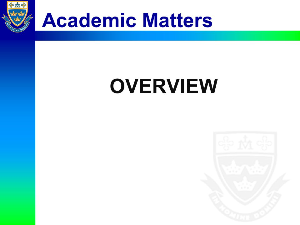 Academic Matters OVERVIEW