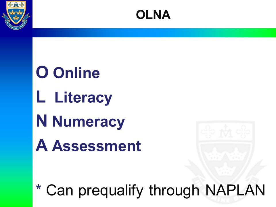 O Online L Literacy N Numeracy A Assessment