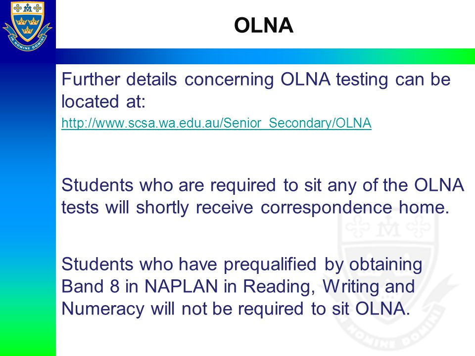 OLNA Further details concerning OLNA testing can be located at: