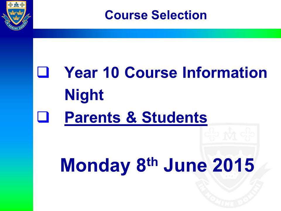 Monday 8th June 2015 Year 10 Course Information Night